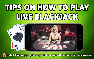 Tips on How to Play Live Blackjack