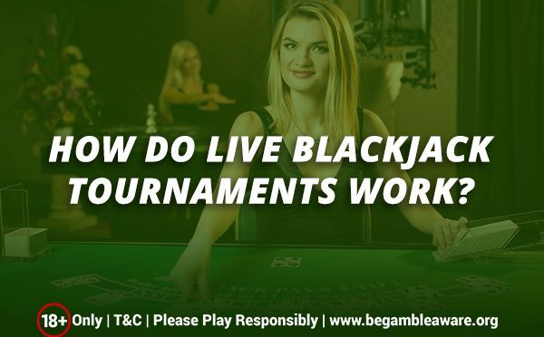 How-do-Live-Blackjack-Tournaments-work