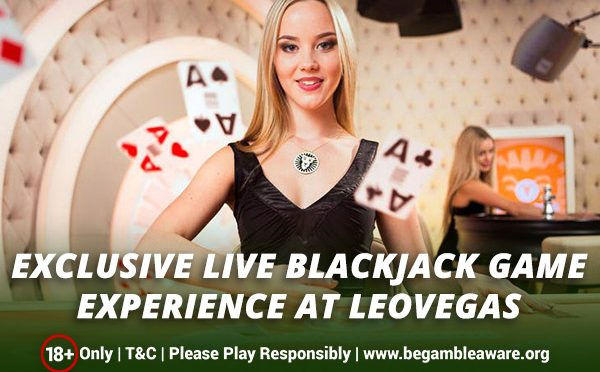 Exclusive-Live-Blackjack-game-experience-at-LeoVegas