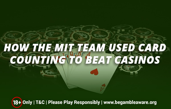 How-the-MIT-team-used-card-counting-to-beat-casinos