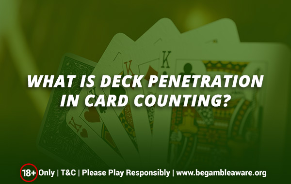 What-is-Deck-penetration-in-card-counting