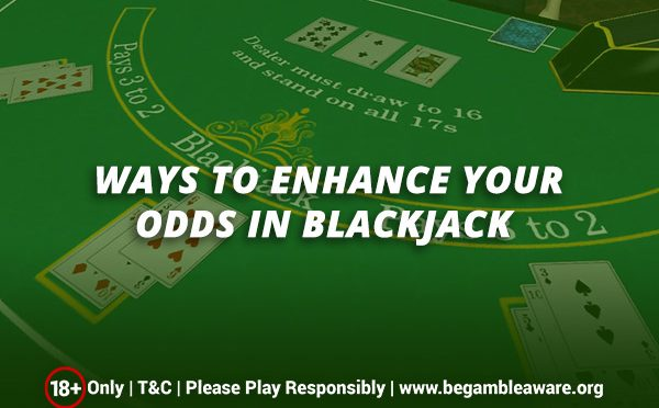 Ways-to-Enhance-your-Odds-in-Blackjack