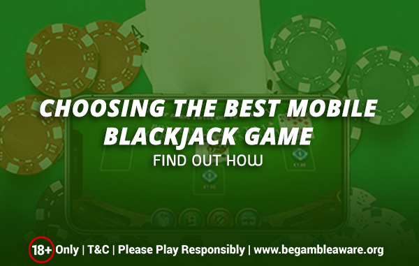 Choosing-the-best-mobile-Blackjack-game-Find-out-how