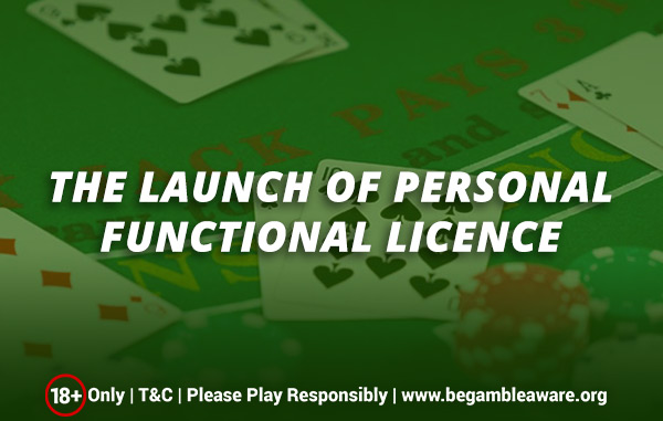 The Launch of Personal Functional Licence