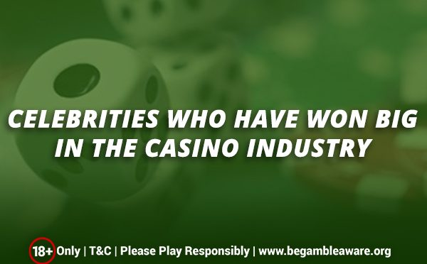 Celebrities Who Have Won Big In The Casino Industry