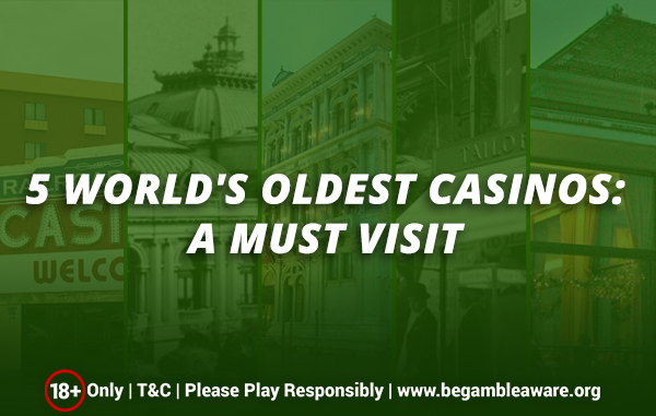 5 World's Oldest Casinos: A must visit